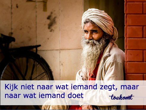 wat iemand zegt doet - toekomt.nl